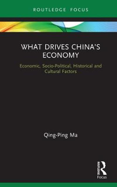 What Drives China's Economy - Qing-Ping Ma
