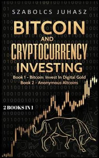 Bitcoin and Cryptocurrency Investing - Szabolcs Juhasz