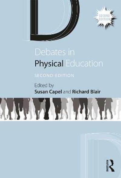Debates in Physical Education - Susan Capel