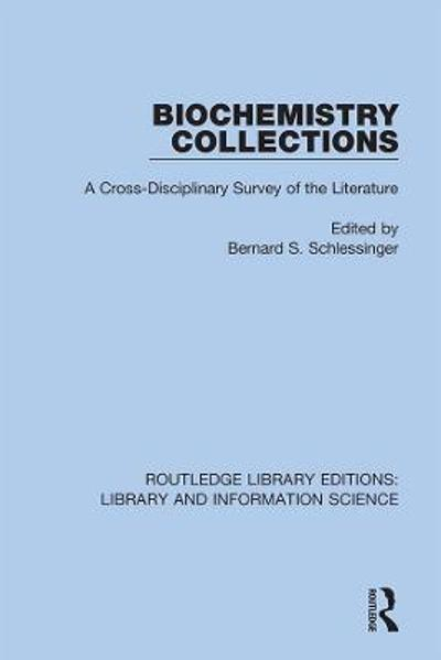 Biochemistry Collections - Bernard S. Schlessinger