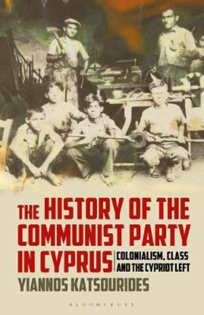 The History of the Communist Party in Cyprus - Yiannos Katsourides