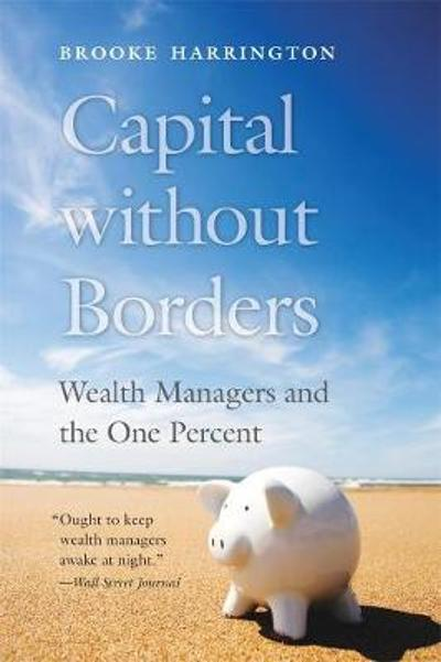 Capital without Borders - Brooke Harrington