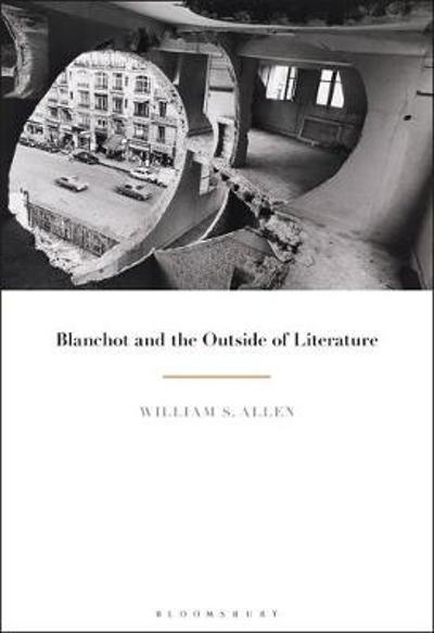 Blanchot and the Outside of Literature - William S. Allen