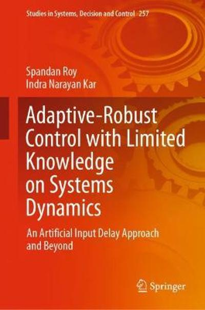Adaptive-Robust Control with Limited Knowledge on Systems Dynamics - Spandan Roy