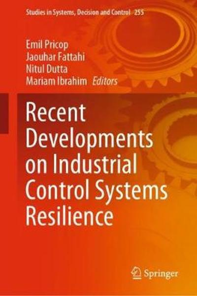 Recent Developments on Industrial Control Systems Resilience - Emil Pricop