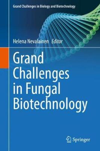 Grand Challenges in Fungal Biotechnology - Helena Nevalainen