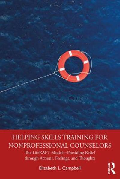 Helping Skills Training for Nonprofessional Counselors - Elizabeth L. Campbell