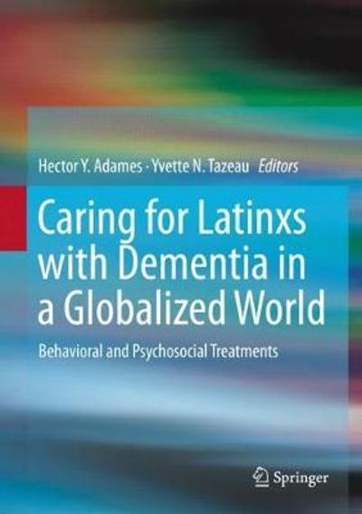 Caring for Latinxs with Dementia in a Globalized World - Hector Y. Adames