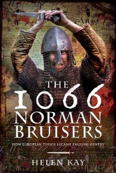 The 1066 Norman Bruisers - Helen Kay