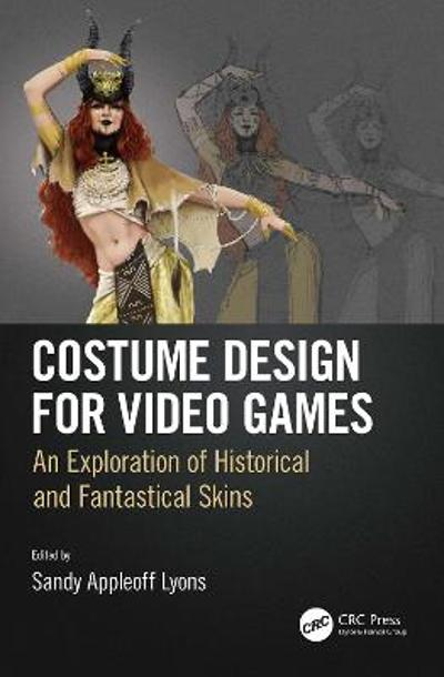 Costume Design for Video Games - Sandy Appleoff Lyons