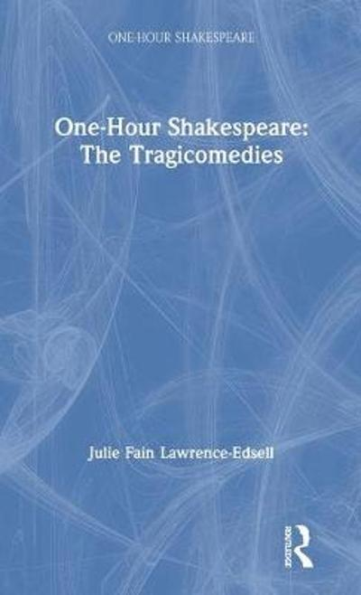 One-Hour Shakespeare - Julie Fain Lawrence-Edsell