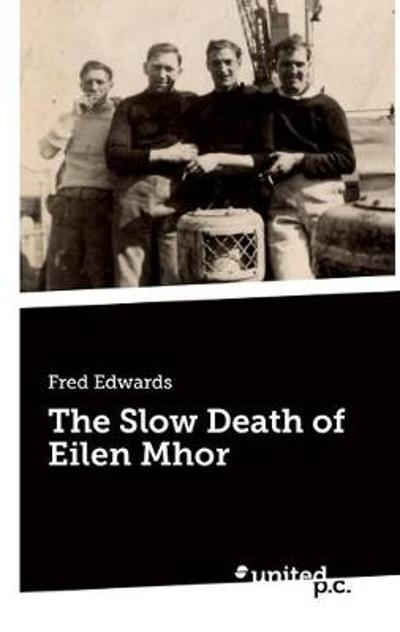 The Slow Death of Eilen Mhor - Fred Edwards