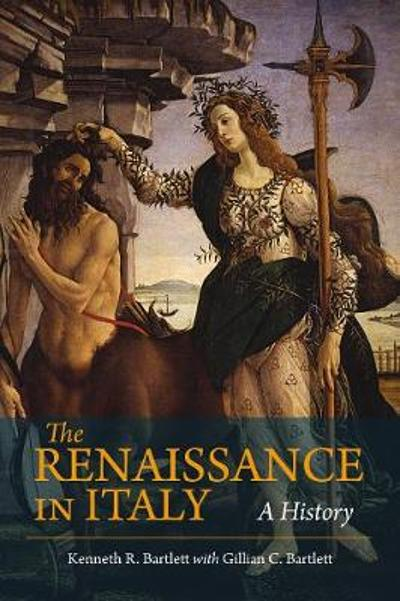 The Renaissance in Italy - Kenneth Bartlett