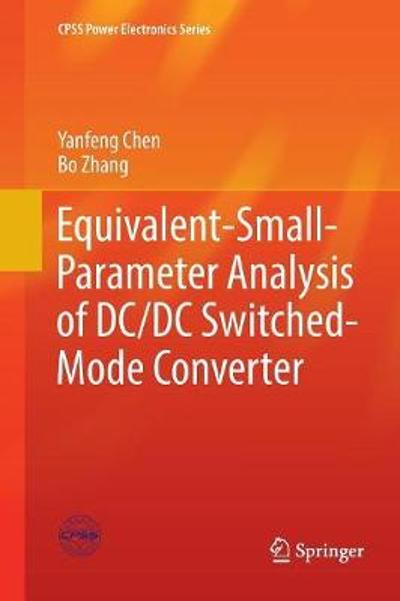 Equivalent-Small-Parameter Analysis of DC/DC Switched-Mode Converter - Yanfeng Chen