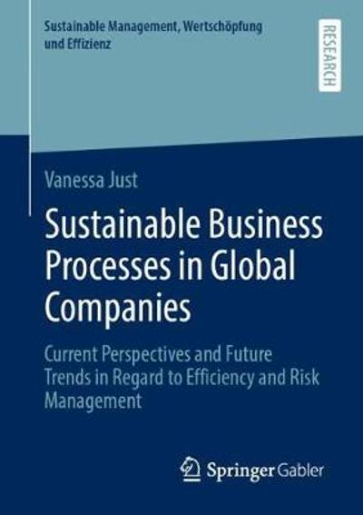 Sustainable Business Processes in Global Companies - Vanessa Just