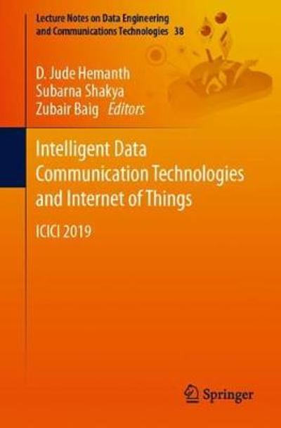 Intelligent Data Communication Technologies and Internet of Things - D. Jude Hemanth
