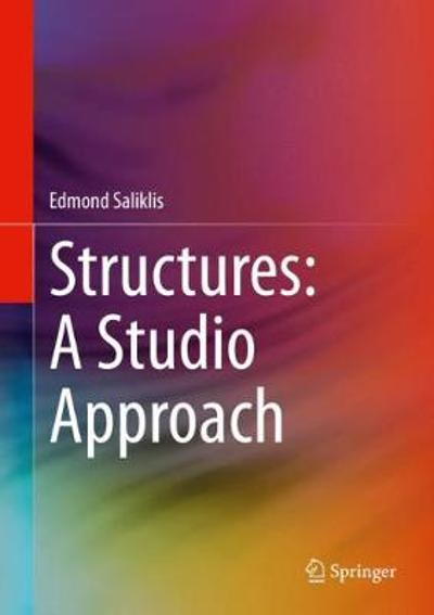 Structures: A Studio Approach - Edmond Saliklis