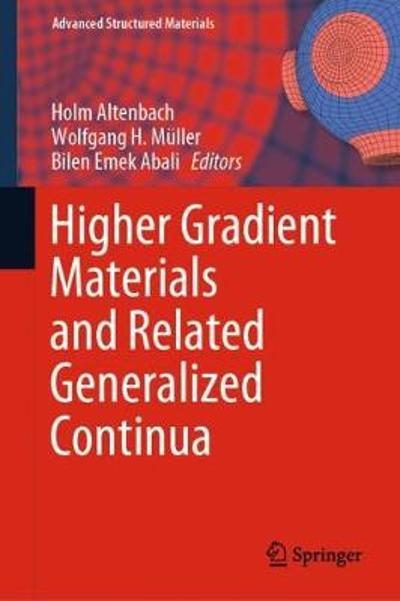 Higher Gradient Materials and Related Generalized Continua - Holm Altenbach