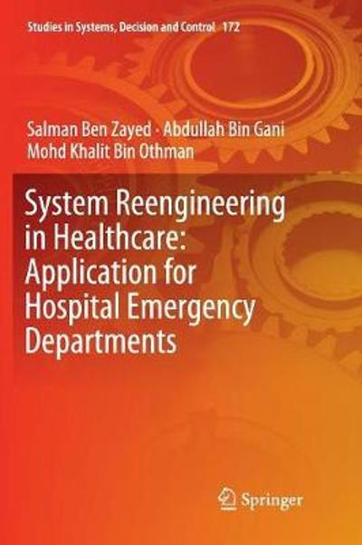 System Reengineering in Healthcare: Application for Hospital Emergency Departments - Salman Ben Zayed
