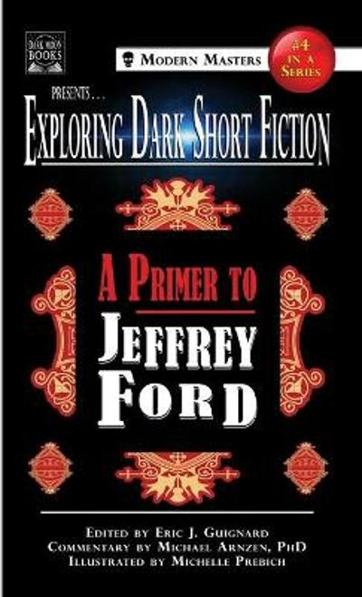Exploring Dark Short Fiction #4 - Jeffrey Ford