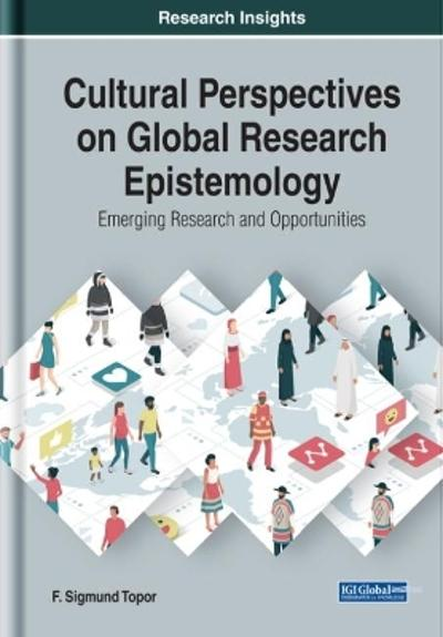 Cultural Perspectives on Global Research Epistemology - F. Sigmund Topor