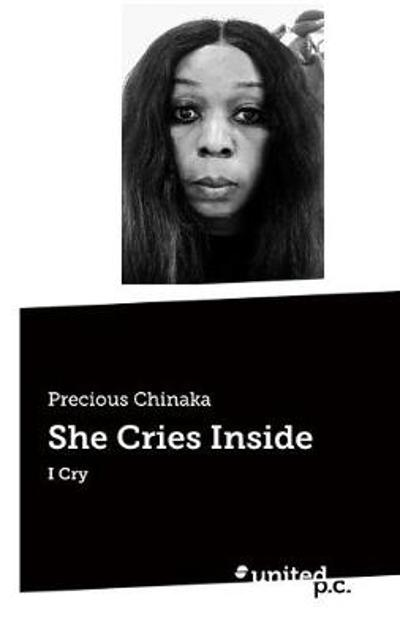 She Cries Inside - Precious Chinaka