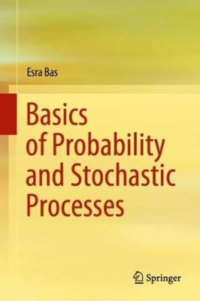 Basics of Probability and Stochastic Processes - Esra Bas