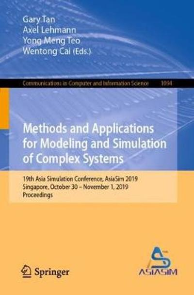 Methods and Applications for Modeling and Simulation of Complex Systems - Gary Tan