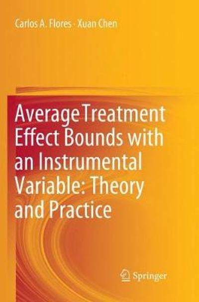 Average Treatment Effect Bounds with an Instrumental Variable: Theory and Practice - Carlos A. Flores