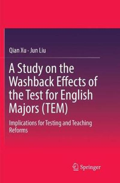 A Study on the Washback Effects of the Test for English Majors (TEM) - Qian Xu