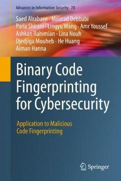 Binary Code Fingerprinting for Cybersecurity - Saed Alrabaee