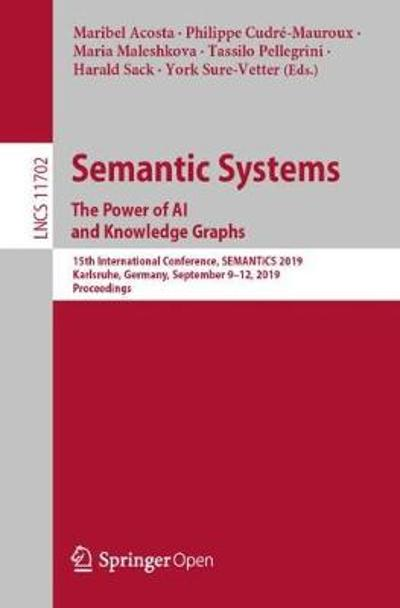 Semantic Systems. The Power of AI and Knowledge Graphs - Maribel Acosta
