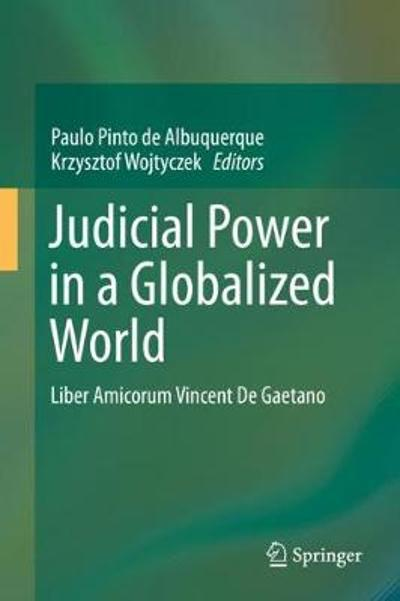 Judicial Power in a Globalized World - Paulo Pinto de Albuquerque