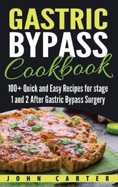 Gastric Bypass Cookbook - John Carter
