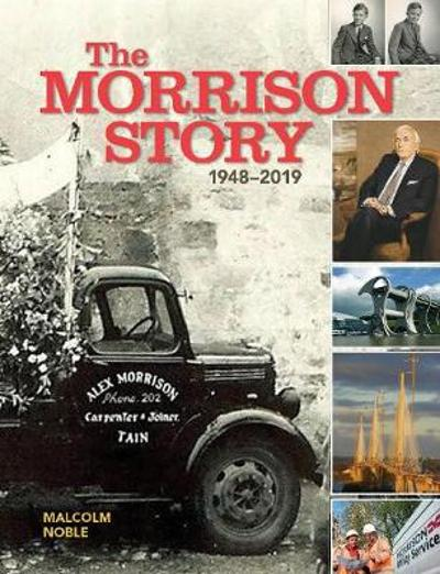 The Morrison Story 1948-2019 - Malcolm Noble