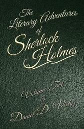 The Literary Adventures of Sherlock Holmes Volume 2 - Daniel D Victor