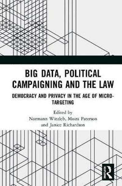 Big Data, Political Campaigning and the Law - Normann Witzleb