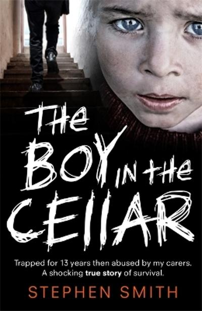 The Boy in the Cellar - Stephen Smith