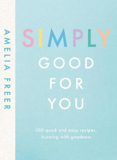 Simply Good For You - Amelia Freer
