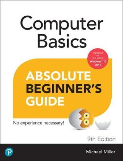 Computer Basics Absolute Beginner's Guide, Windows 10 Edition - Michael Miller