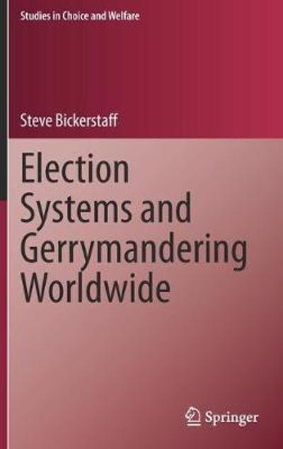 Election Systems and Gerrymandering Worldwide - Steve Bickerstaff
