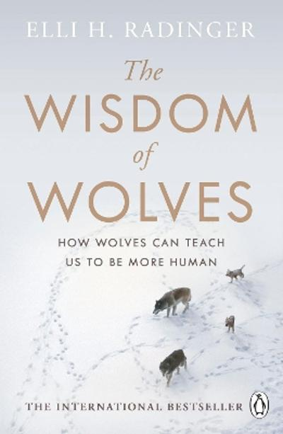 The Wisdom of Wolves - Elli H. Radinger
