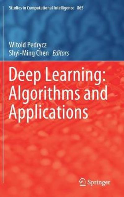 Deep Learning: Algorithms and Applications - Witold Pedrycz