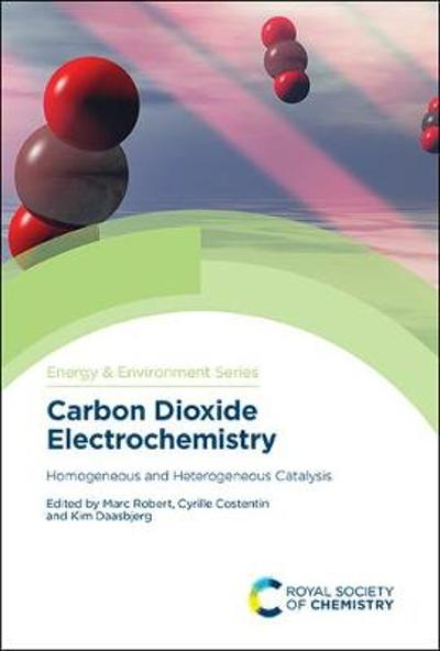 Carbon Dioxide Electrochemistry - Marc Robert
