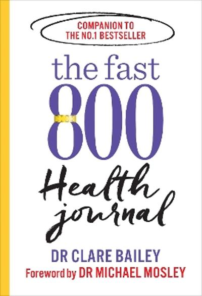 The Fast 800 Health Journal - Dr Clare Bailey