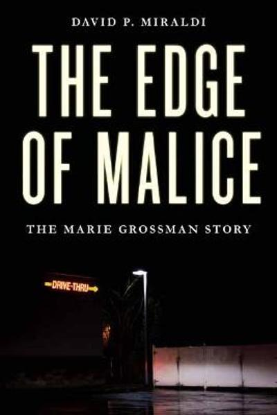 The Edge of Malice - David P. Miraldi