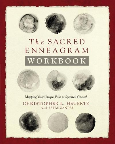The Sacred Enneagram Workbook - Christopher L. Heuertz