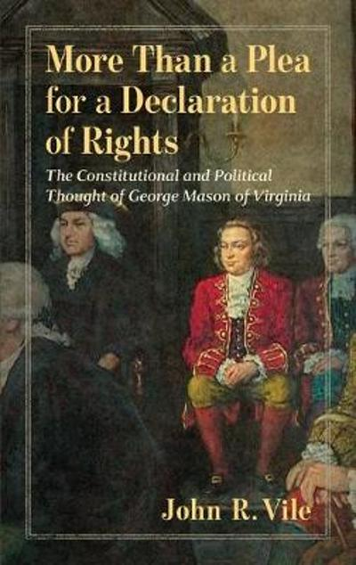 More Than a Plea for a Declaration of Rights - John R Vile