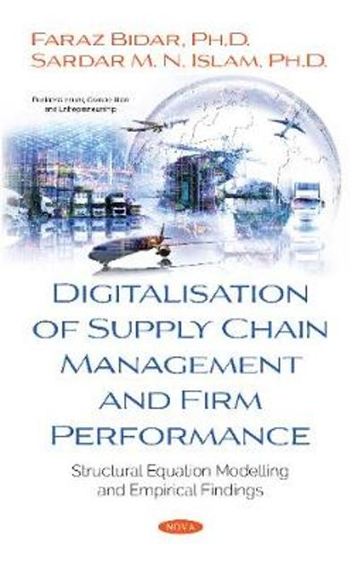 Digitalisation of Supply Chain Management and Firm Performance - Sardar M. N. Islam