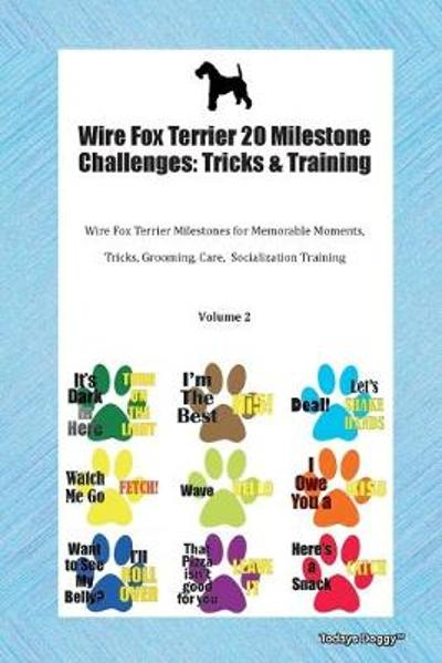 Wire Fox Terrier 20 Milestone Challenges - Todays Doggy